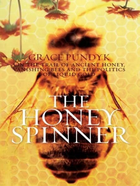The Honey Spinner - Grace Pundyk