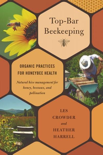 Top Bar Beekeeping – Less Crowder & Heather Harrell