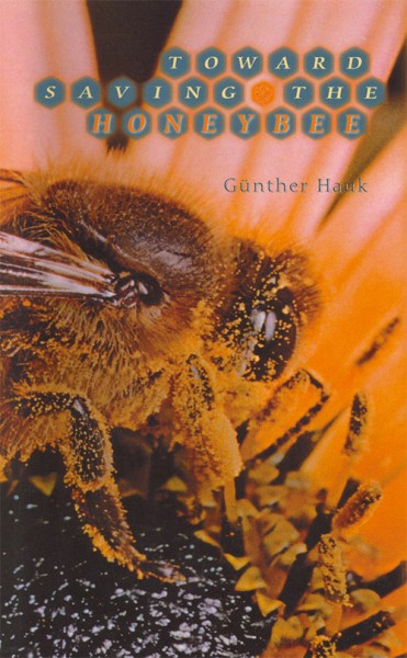 Toward saving the honeybee – Gunter Hauk